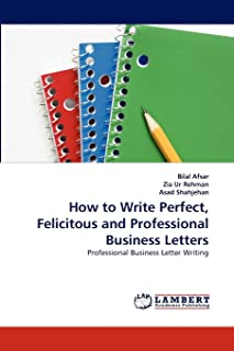 Afsar, B: How to Write Perfect, Felicitous and Professional