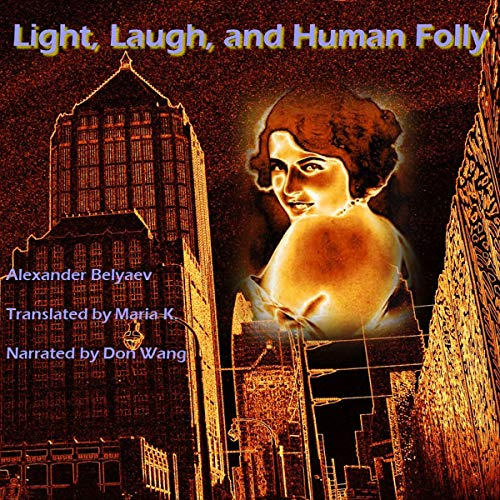 Light, Laugh, and Human Folly audiobook cover art