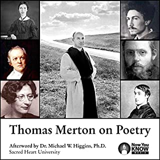 Thomas Merton on Poetry                   By:                                                                                                                                 Thomas Merton                               Narrated by:                                                                                                                                 Thomas Merton                      Length: 7 hrs and 22 mins     8 ratings     Overall 4.4