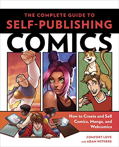 The Complete Guide to Self-Publishing Comics: How to Create and Sell Comic Books, Manga, and Webcomics (English Edition)