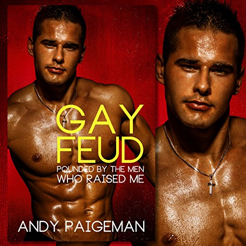 Gay Feud: Pounded by the Men Who Raised Me audiobook cover art
