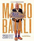 Mario Batali--Big American Cookbook: 250 Favorite Recipes from Across the USA