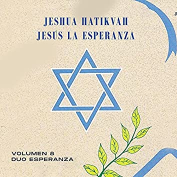 Jeshua Hatikvah (Jesús La Esperanza)