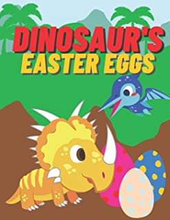 Dinosaur's Easter Eggs: Coloring Book for Kids Age 2-4, 4-6 Pages with Baby Dinosaurs, Eggs, Jungle, Bubbles and More! Gif...