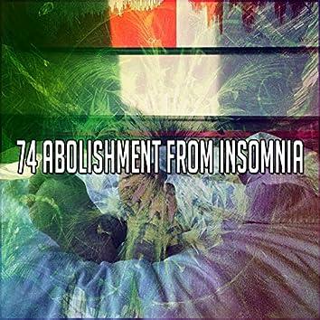 74 Abolishment from Insomnia