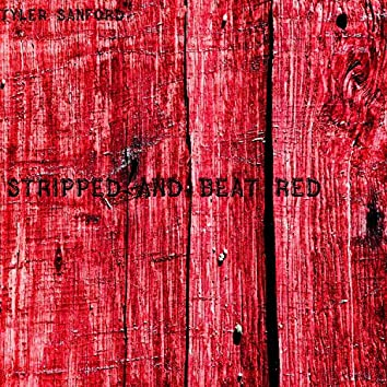 Stripped and Beat Red