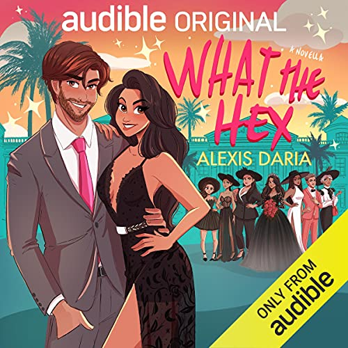 What the Hex Audiobook By Alexis Daria cover art