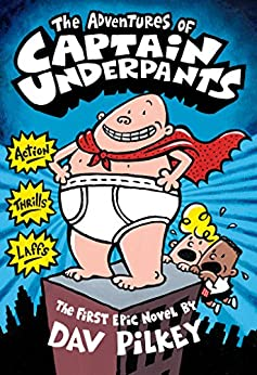 The Adventures of Captain Underpants (Captain Underpants #1) by [Dav Pilkey]