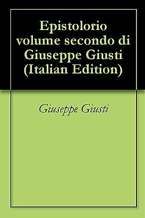 Epistolorio volume secondo di Giuseppe Giusti