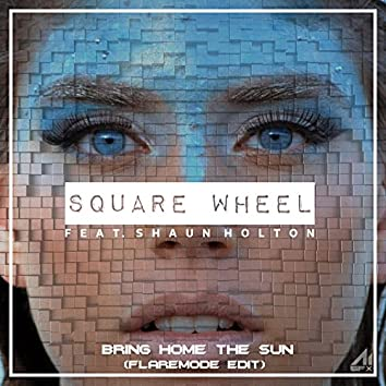 Bring Home the Sun (Flaremode Edit)