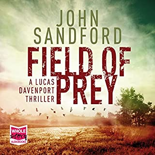Field of Prey     Lucas Davenport, Book 24              Written by:                                                                                                                                 John Sandford                               Narrated by:                                                                                                                                 Richard Ferrone                      Length: 11 hrs and 18 mins     2 ratings     Overall 5.0