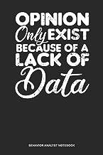 Behavior Analyst Notebook: Blank Log Book For Behavioral Analyst: Behavior Technician Journal   Opinion Lack Of Data Gift