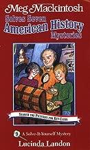 Meg Mackintosh Solves Seven American History Mysteries - title #9: A Solve-It-Yourself Mystery (9) (Meg Mackintosh Mystery series)