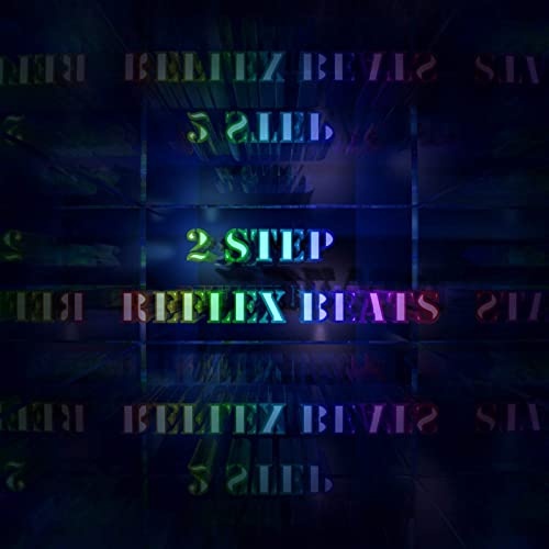 2 STEP REFLEX BEATS