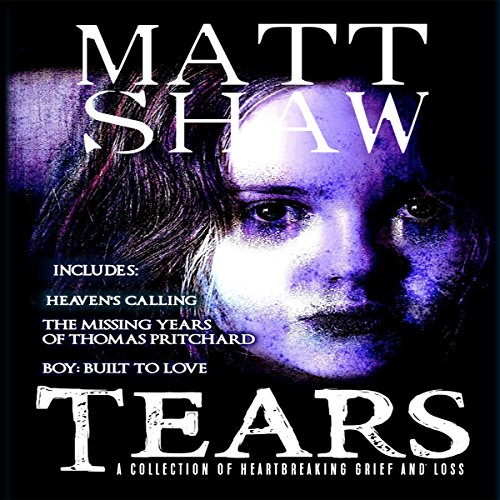 Tears: A Collection of Heartbreaking Grief and Loss audiobook cover art