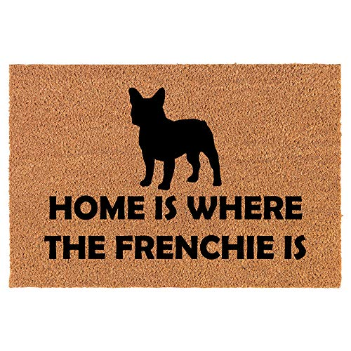 Coir Doormat Front Door Mat New Home Closing Housewarming Gift Home is Where The Frenchie is French Bulldog (30' x 18' Standard)