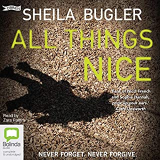 All Things Nice     DI Ellen Kelly, Book 3              By:                                                                                                                                 Sheila Bugler                               Narrated by:                                                                                                                                 Zara Ramm                      Length: 11 hrs and 6 mins     8 ratings     Overall 4.9