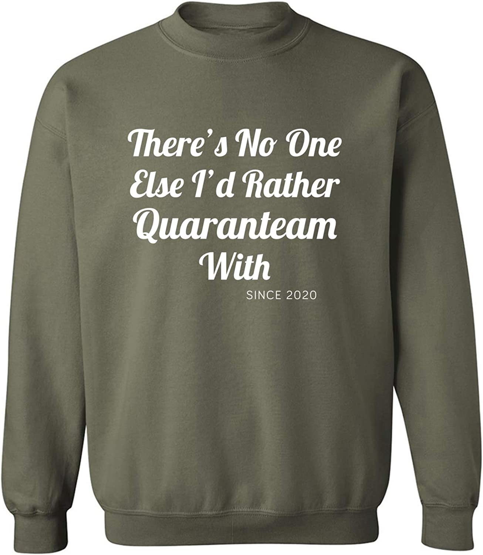 There's No One Else.Quaranteam Crewneck Sweatshirt
