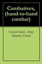 Combatives, (hand-to-hand combat) (English Edition)