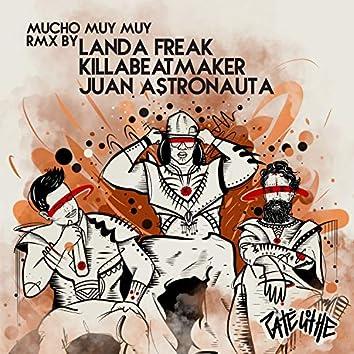 Mucho Muy Muy (Rmx Landa Freak, Juan Astronauta & Killabeatmaker)