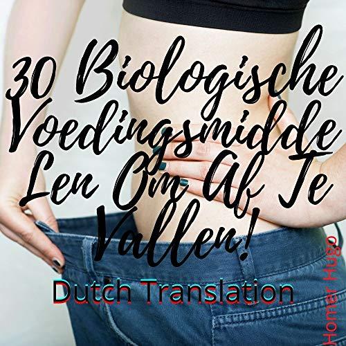 30 biologische voedingsmiddelen voor gewichtsverlies! (English Edition)