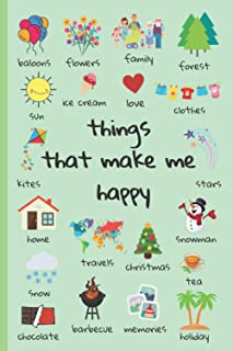 Things that make me happy: Cheering up Notebook | Stay Positive Thanks to Your Notebook | Conversation topics guaranteed |...