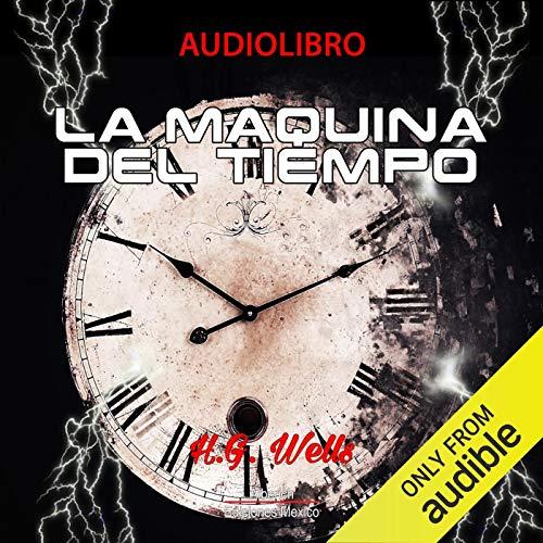 La maquina del tiempo [The Time Machine] audiobook cover art