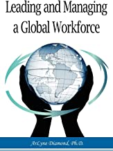 Leading and Managing a Global Workforce: Navigating Workplace Challenges and Change Today and in the Future