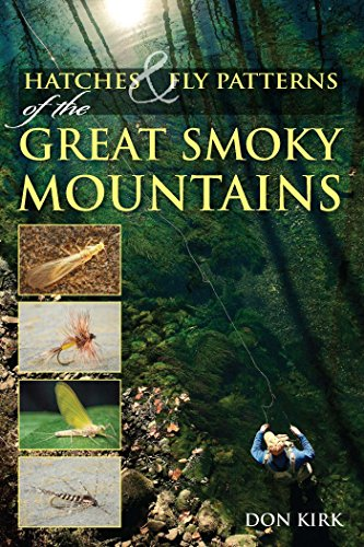 Hatches & Fly Patterns of the Great Smoky Mountains (English Edition)