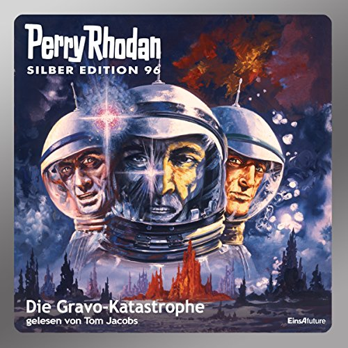 Die Gravo-Katastrophe (Perry Rhodan Silber Edition 96) audiobook cover art