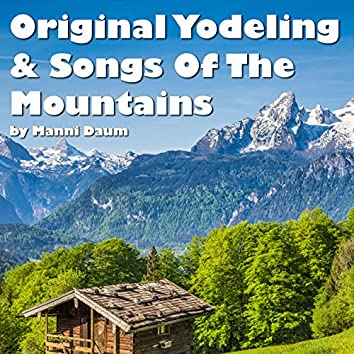 Original Yodeling & Songs of the Mountains