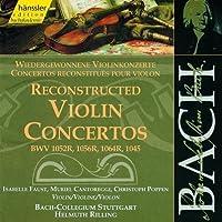 Bach : Concertos reconstitu茅s pour violon BWV 1052R, 1056R, 1064R, 1045