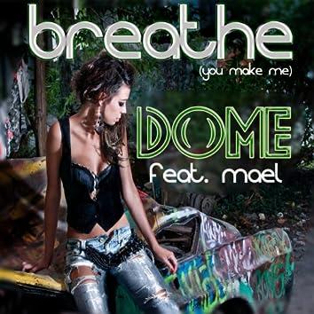 Breathe (feat. Mael) [You Make Me]