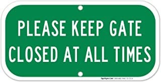 Keep Gate Closed Sign, Keep Gate Closed at All Times, 6x12 Rust Free Aluminum, Weather/Fade Resistant, Easy Mounting, Indoor/Outdoor Use, Made in USA by SIGO SIGNS