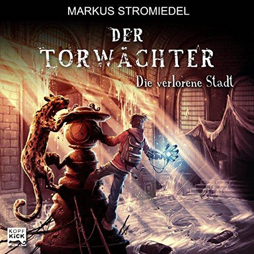 Die verlorene Stadt     Der Torwächter 2              By:                                                                                                                                 Markus Stromiedel                               Narrated by:                                                                                                                                 Markus Stromiedel                      Length: 7 hrs and 54 mins     Not rated yet     Overall 0.0