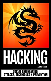 Hacking: Social Engineering Attacks, Techniques & Prevention
