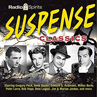 Suspense     Classics              By:                                                                                                                                 Original Radio Broadcast                               Narrated by:                                                                                                                                 Gregory Peck,                                                                                        Jim Jordan                      Length: 9 hrs and 43 mins     Not rated yet     Overall 0.0