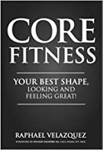 Core Fitness: Your Best Shape, Looking and Feeling Great!