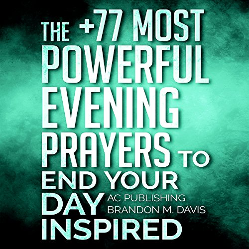 The +77 Most Powerful Evening Prayers to End Your Day Inspired cover art