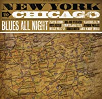 New York to Chicago: Blues All Night