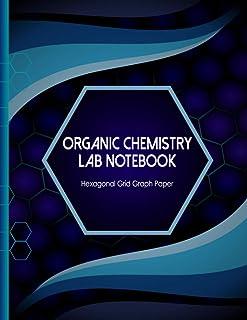 Organic Chemistry Lab Notebook: Hexagonal Biochemistry & Organic Chemistry Graph Paper Notebook