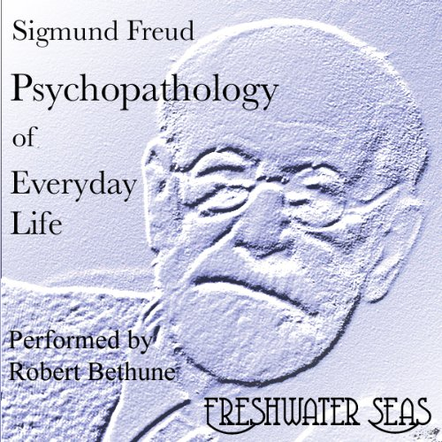 Psychopathology of Everyday Life audiobook cover art