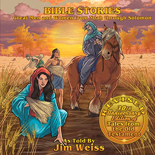 Bible Stories: Great Men and Women from Noah Through Solomon Audiobook By Jim Weiss cover art