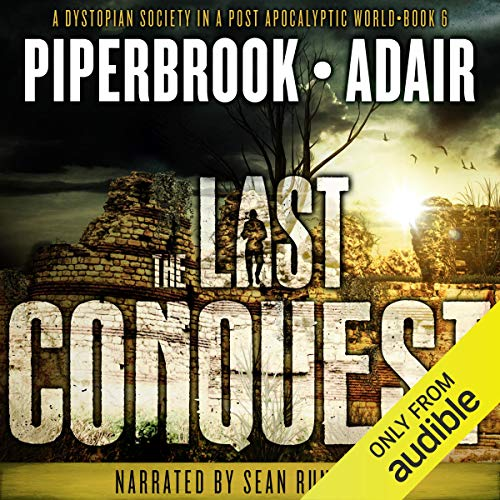 Couverture de The Last Conquest: A Dystopian Society in a Post-Apocalyptic World