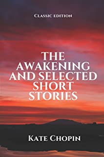 The Awakening and Selected Short Stories: With Annotated