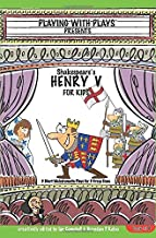 Shakespeare's Henry V for Kids: 3 Short Melodramatic Plays for 3 Group Sizes (Playing With Plays)