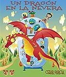 Un dragón en la nevera. Novela Infantil (El mundo mágico de la nevera nº 2)