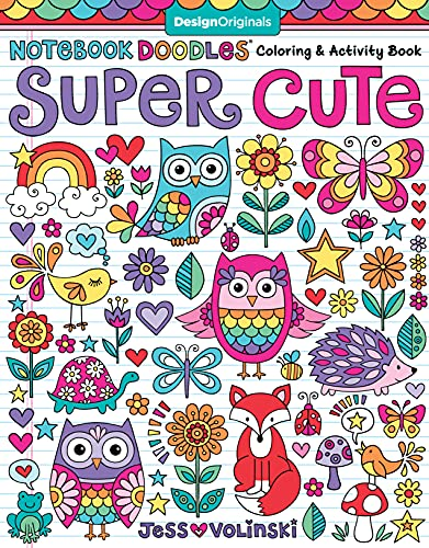 Notebook Doodles Super Cute: Coloring & Activity Book (Design Originals) 32 Adorable Animal Designs; Beginner-Friendly Relaxing, Creative Art Activities on High-Quality Extra-Thick Perforated Paper