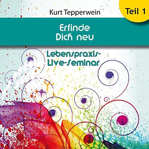 Erfinde Dich neu: Teil 1 (Lebenspraxis-Live-Seminar) Titelbild