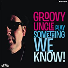 groovy uncle play something we know